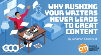 Why Rushing Your Writers Never Leads to Great Content